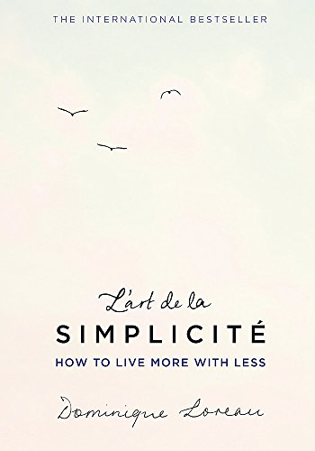 9781409163855: L'art de la Simplicité (The English Edition): How to Live More With Less