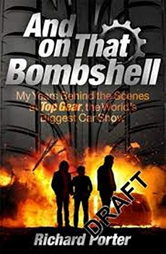 9781409164746: And On That Bombshell: Inside the Madness and Genius of TOP GEAR