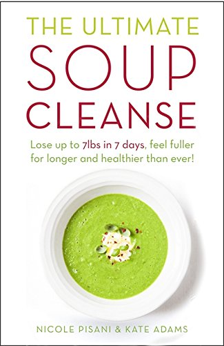 9781409164913: The Ultimate Soup Cleanse: The delicious and filling detox cleanse from the authors of MAGIC SOUP