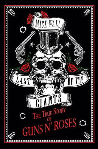 9781409167211: Last of the Giants: The True Story of Guns N' Roses