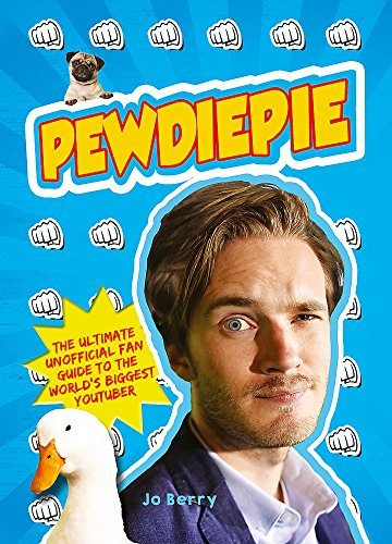 9781409167884: PewDiePie: The Ultimate Unofficial Fan Guide to The World's Biggest Youtuber