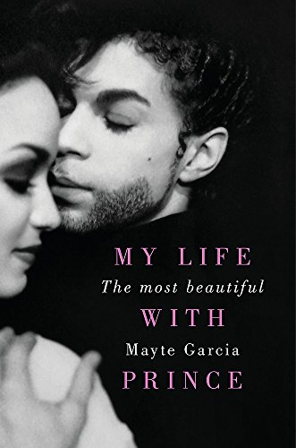 9781409171195: The Most Beautiful: My Life With Prince