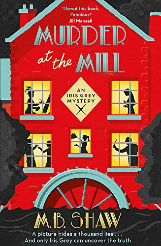 9781409171232: Murder at the Mill (The Iris Grey Mysteries)