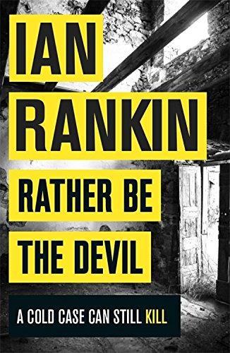 Rather Be the Devil: A Rebus Novel