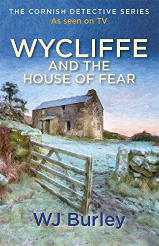 Wycliffe and the House of Fear (The: Burley, W.J.