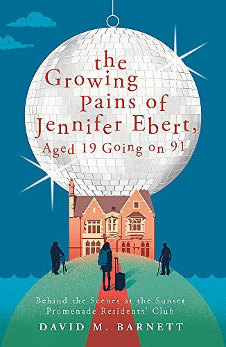 9781409175100: The Growing Pains of Jennifer Ebert, Aged 19 Going on 91: The feel good, uplifting comedy