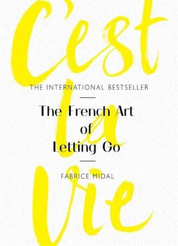 9781409175896: C'est La Vie: The French Art of Letting Go