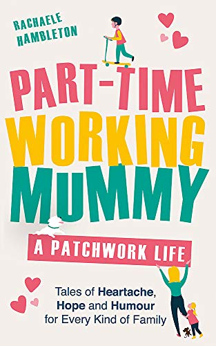 9781409177241: Part-Time Working Mummy: A Patchwork Life