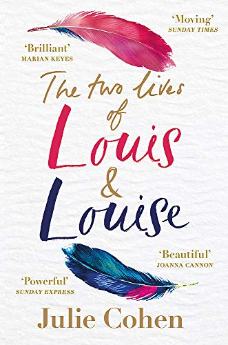 9781409179849: The Two Lives of Louis & Louise: The emotional new novel from the Richard and Judy bestselling author of 'Together'