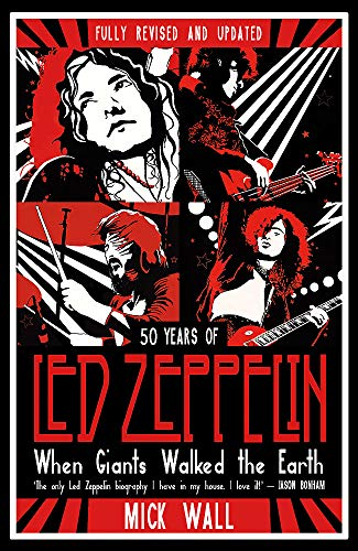 9781409180593: When Giants Walked the Earth: 50 years of Led Zeppelin. The fully revised and updated biography.