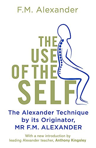 The Use of the Self: F. Matthias Alexander