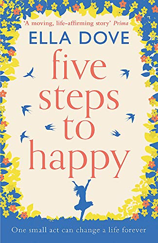 9781409184584: Five Steps to Happy: An uplifting novel based on a true story
