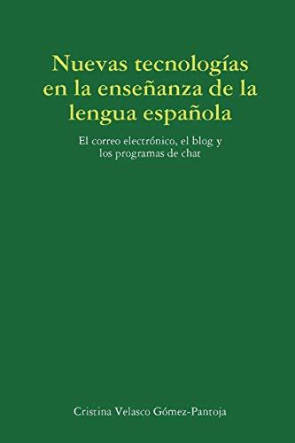 9781409200079: Las Nuevas Tecnologias En La Ensenanza de La Lengua Espanola