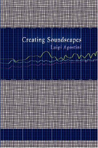 9781409200369: Creating Soundscapes