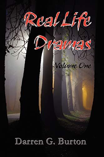 Real Life Dramas - Volume One: Burton, Darren G.