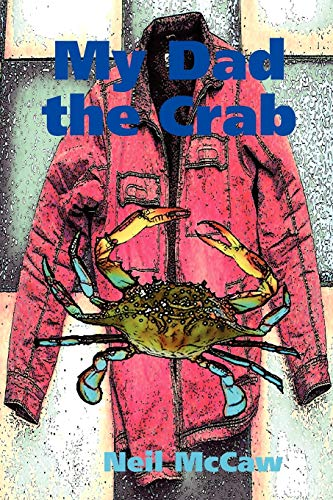 My Dad the Crab: Neil McCaw