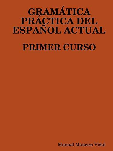 9781409202677: Gramatica Practica del Espanol Actual. Primer Curso