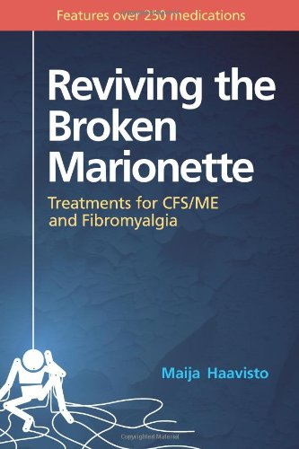 9781409203353: Reviving The Broken Marionette: Treatments For Cfs/Me And Fibromyalgia