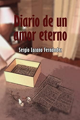 Diario de Un Amor Eterno: Sergio Lozano Fernandez
