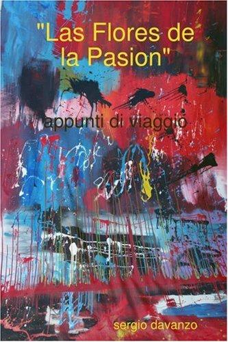 9781409205579: Las Flores de la Pasion (Italian Edition)
