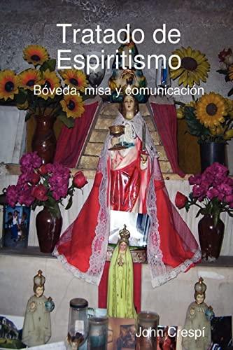 9781409205753: Tratado de Espiritismo. Bóveda, misa y comunicación. (Spanish Edition)