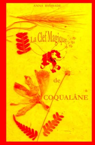 9781409207849: La Clef Magique de Coqualâne (French Edition)