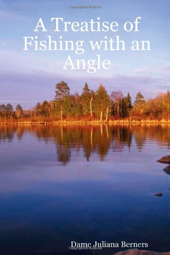 9781409209492: A Treatise of Fishing with an Angle