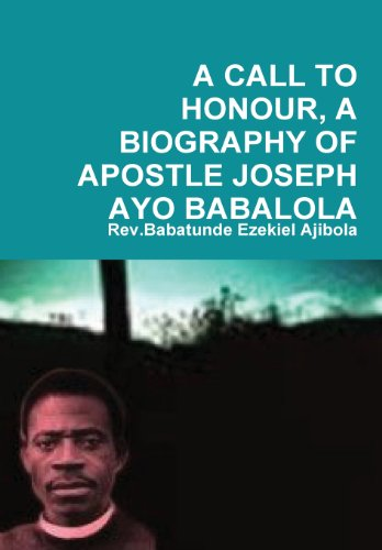 A Call to Honour, A Biography of: Rev.Babatunde Ezekiel Ajibola