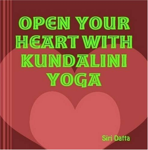 9781409217558: Open Your Heart With Kundalini Yoga