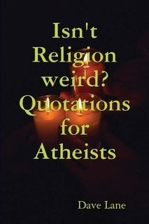 9781409218760: Isn't Religion Weird? Quotations for Atheists