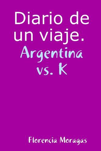 9781409221647: Diario De Un Viaje. Argentina Vs. K