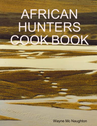 9781409223108: African Hunters Cook Book