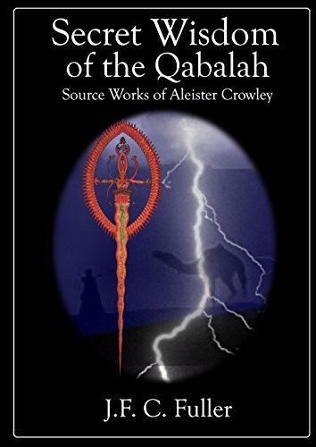 Secret Wisdom of the Qabalah - Source: JFC FULLER