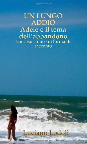 UN LUNGO ADDIO Adele e il tema dell'abbandono (Italian Edition) - Luciano Lodoli