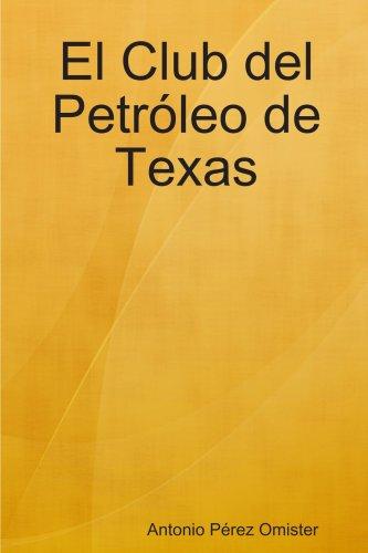 9781409230335: El Club del Petróleo de Texas