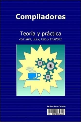 9781409230380: Compiladores: Teoria Y Practica Con Java, Jlex, Cup Y Ens2001