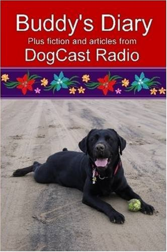 9781409236900: Buddy's Diary plus fiction and articles from DogCast Radio
