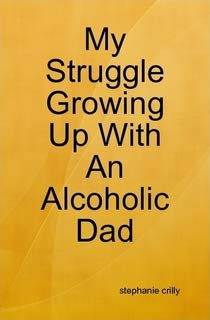 9781409238546: My Struggle Growing Up With An Alcoholic Dad