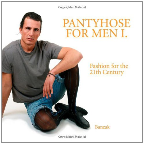 9781409238836: Fashion of the 21th Century - Pantyhose for Men I.