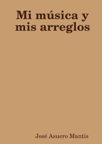 9781409239802: Mi Música Y Mis Arreglos