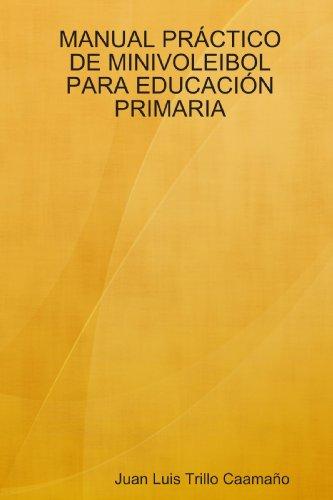 9781409242376: MANUAL PRÁCTICO DE MINIVOLEIBOL PARA EDUCACIÓN PRIMARIA (Spanish Edition)