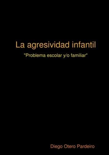 9781409243717: La agresividad infantil (Spanish Edition)
