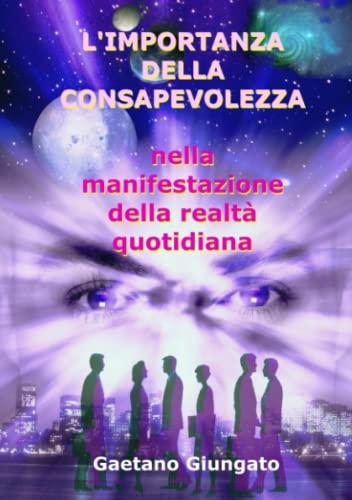 L'IMPORTANZA DELLA CONSAPEVOLEZZA (Italian Edition) - Gaetano Giungato