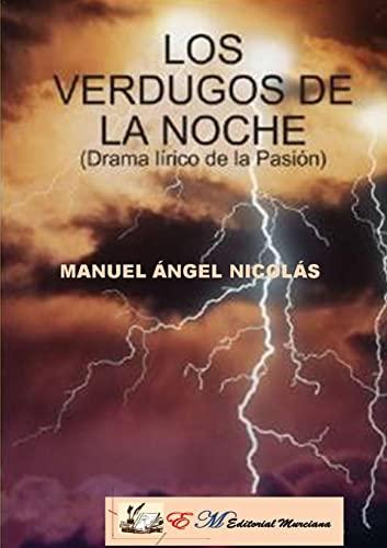 9781409245452: Los Verdugos De La Noche(Drama Lírico De La Pasión) (Spanish Edition)