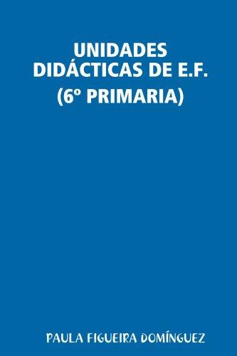 9781409247012: Unidades Didácticas DE E.F. (6º Primaria)