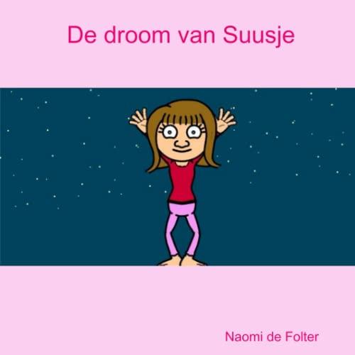 9781409248989: De droom van Suusje (Dutch Edition)