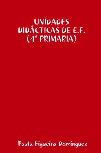 9781409251828: Unidades Didácticas de E.F. (4º Primaria)
