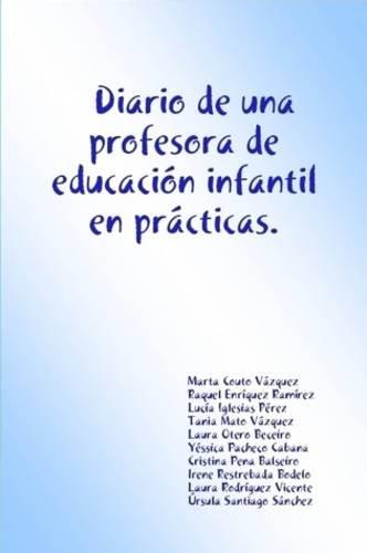9781409251880: Diario De Una Profesora De Educacion Infantil En Practicas . (Spanish Edition)