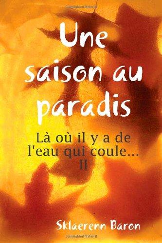 9781409253921: Une saison au paradis (French Edition)