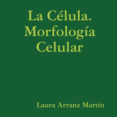 9781409254188: La Célula. Morfología Celular